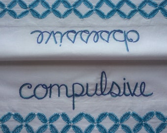 Obsessive Compulsive, Pillowcases, Edgy Decor, Hand Embroidered, Couples gift, Boho Bedroom, Therapist Gift