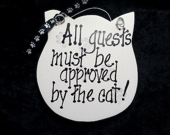 Cat sign, All guests must be approved by, funny pet sign, unique gift