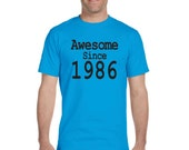 Awesome Since 1986 Graphic Tees For 30th Birthday Ideas, Birthday Shirt, Funny Adult Size, Custom T-shirt Design, Available In Any Year