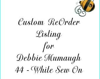 Custom Reorder Listing for Debbie Mumaugh
