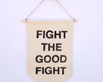 Fight the Good Fight | Block-Printed Banner Pennant Wall Hanging