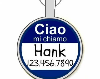 "The Original ""Ciao, Mi Chiamo""  Personalized Dog ID Pet Tag Custom Pet Tag You Choose Tag Size & Colors -As Seen In Modern Dog Mag"