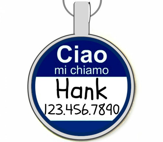 """The Original """"Ciao, Mi Chiamo""""  Personalized Dog ID Pet Tag Custom Pet Tag You Choose Tag Size & Colors -As Seen In Modern Dog Mag"""