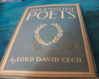 the ENGLISH poets  by lord davis cecil  1947