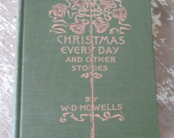 Christmas Every Day and Other Stories Told For Children By W. D. Howells, 1920