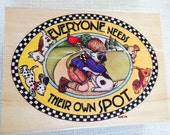 Mary Engelbreit Everyone Needs Their Own Spot rubber stamp
