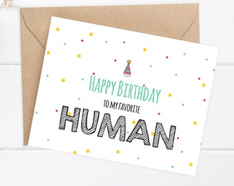Funny Birthday Card - Boyfriend Birthday - Funny Card  - Happy Birthday to my favorite Human