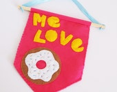 Me Love Doughnuts Pink Mini Banner Flag Decoration Home Fun Novelty Gift Felt Art Food Wall Hanging