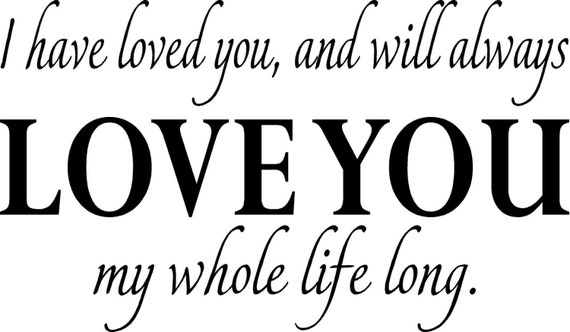 VINYL QUOTE-I Have Loved You-special buy any 2 quotes and get a 3rd quote free of equal or lesser value