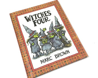 Vintage 1980s Childrens Book / Witches Four by Marc Brown 1980 VGC / Witches Discover Their Lost Magic Hats Have Been Found By Four Cats