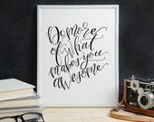 Do More of What Makes You Awesome - Inspirational Black and White Calligraphy Phrase Print