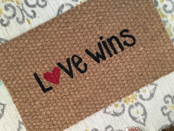 Love Wins Doormat Welcome Mats With A By Sweetsiennadesigns