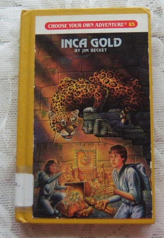 Choose your own adventure no 85 inca gold by jim becket for Choose your own home