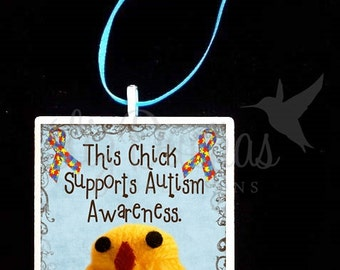 2x2 Ceramic Tile Ornament - This Chick Supports Autsim Awareness (ADPO13) Ready to Ship