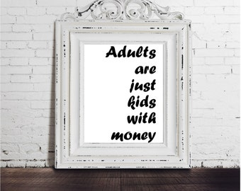 Sale! Funny Adult Quote, Black White Typography, DIGITAL DOWNLOAD, 11x14 Wall Art, Instant Download Print, Adulthood, Growing Up, Wise Words