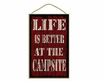 """Red Life Is Better At The Campsite  Sign Plaque 10""""x16"""""""