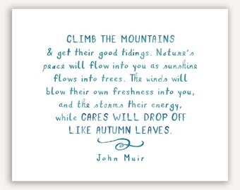 Climb Mountains, John Muir Quote Print, nature typographic watercolor art