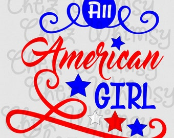 All American Girl SVG, American Girl SVG, 4th of July Svg, Red White and Blue Svg, Fourth of July Svg
