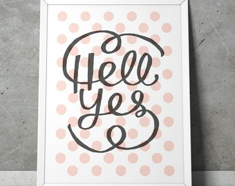 Hell Yes! heck yes -fresh pink/yellow typography inspiration office polka dot art - A4/A3 giclee print