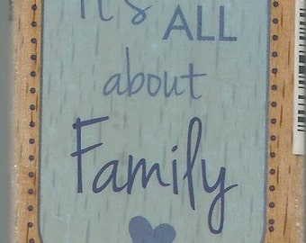 It's All about Family Stamp --   NEW  -- Wood Mounted Rubber Stamp --  Studio G Brand --   (#1463)