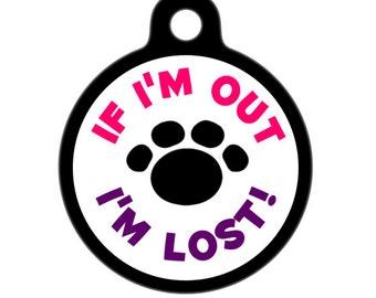 Pet ID Tag - If I'm Out, I'm Lost Girl Pet Tag, Dog Tag, Cat Tag