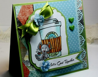"Friendship Card - Handmade Card Greeting Card 5.25 x 5.25"" Let's Get Together Whipper Snapper Coffee Girlfriend  Stationery 3D Card - OOAK"
