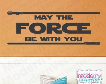 Star Wars Quote Vinyl Wall Decal Sticker Lettering May the Force be with You Room Star Wars Movie Theme Boys Girls