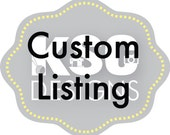 Custom listing for Wendy
