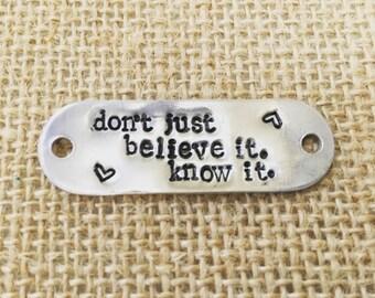 Dont Just Believe It.  Know it.  Shoe Charm