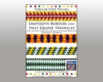 Sawtooth Borders PDF QUILT Pattern  / Sawtooth Borders Half Square Triangles / Totally Tubular Strip Piecing / Rita Hutchens