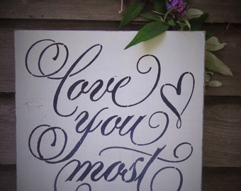 Rustic Vintage Barn Beach Wedding Love You Most Sign Table Decoration Photo Prop Gift