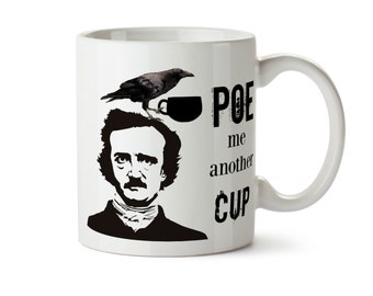 POE Me Another Cup of Coffee Mug -  Add Own Text to Personalize - Edgar Allan Poe Raven Funny