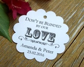 20 Don't be Blinded by our Love... Custom Wedding Favor Tags in white, ivory, Kraft.  Thank you wedding favor tags. Blinded by love tags.
