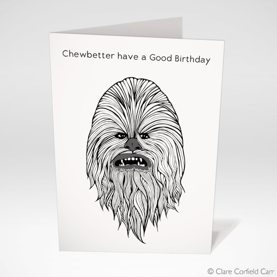 Star Wars Card Chewbetter Have A Good Birthday Chewbacca