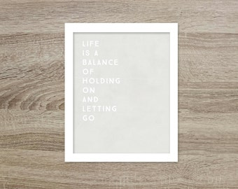 Inspirational Rumi Quote Life is a Balance of Holding on and Letting Go Typography Poster Modern Gray Motivational Art Print