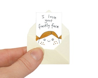 Tiny Birthday Card, I Love Your Freckly Face Miniature Card & Tiny Envelope, Ginger Hair Card, Freckly Face Card, Funny Birthday Card
