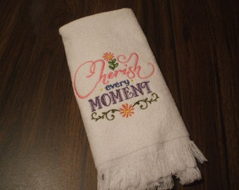 Cherish Every Moment Embroidered Fingertip Towel