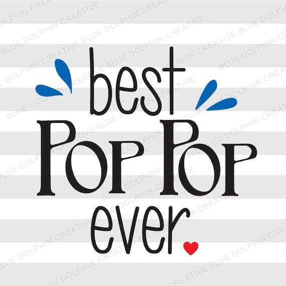 Best Pop Pop Ever Svg Png Pdf Cricut Silhouette Cutter Files