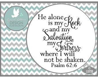 Rock and my Salvation Will Not Be shaken Psalm 62:6 LL073 D - SVG - Cut File - ai, eps, svg, dxf (for Silhouette users), jpg, png