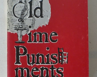 vintage book, Old Time Punishments, softcover, by William Andrews, 1977, from Diz Has Neat Stuff