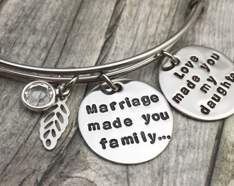 Marriage made you family, Love made you my daughter.  Hand stamped stainless steel expandable bangle bracelet.  Daughter in law gift