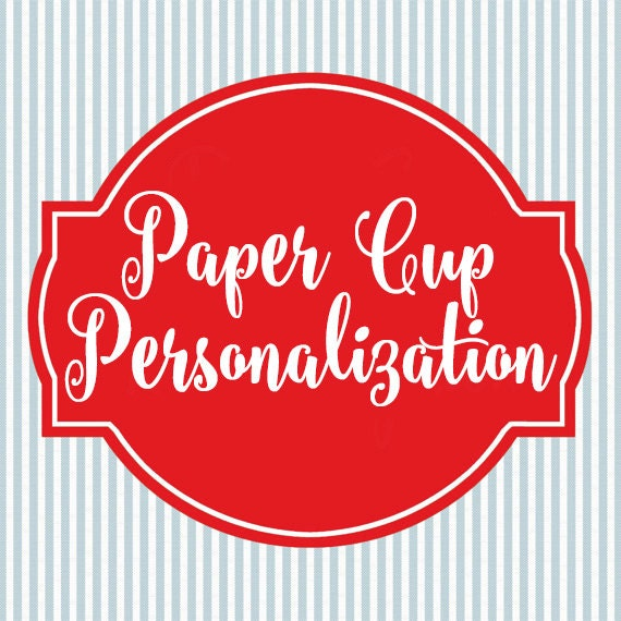 Personalization for Paper Cups