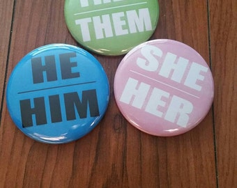 She Her They Them He Him 2.25 in pinback button set