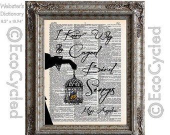 SALE I Know Why the Caged Bird Sings Quote Maya Angelou on Vintage Upcycled Dictionary Art Print Book Art Print Recycled