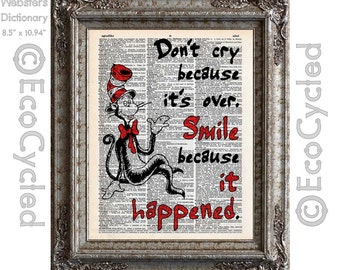 Cat in the Hat 9 Don't Cry Because It's Over Smile Because it Happened on Vintage Upcycled Dictionary Art Print Book Art Print Dr Seuss