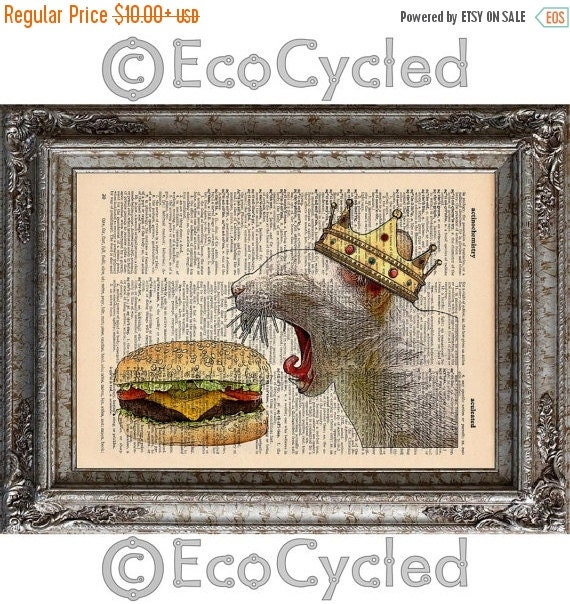 SALE Cat with Cheeseburger and Crown on Vintage Upcycled Dictionary Art Print Book Art Print Recycled Amazing Animalia