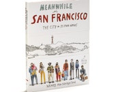 SIGNED! Meanwhile in San Francisco: The City in its Own Words