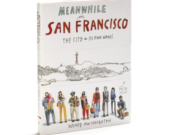 Meanwhile in San Francisco: The City in its Own Words. Signed