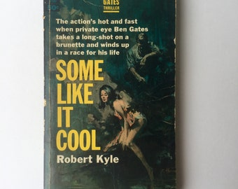 1962 Vintage Pulp Paperback: Some Like it Cool by Robert Kyle