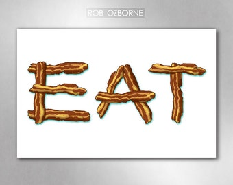 EAT BACON Kitchen Art Print 11x17 by Rob Ozborne